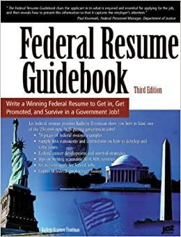 federal resume guidebook write a winning federal resume to get in get promoted and survive in a government career 3rd edition