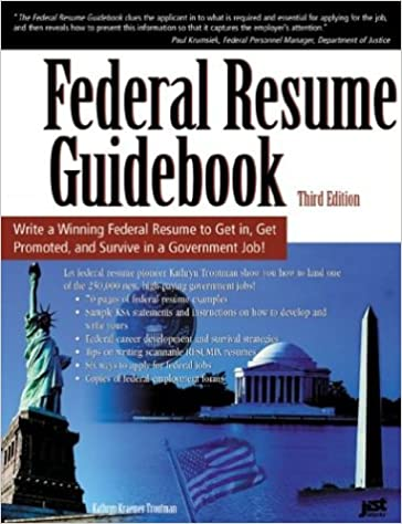 Federal Resume Guidebook: Write A Winning Federal Resume To Get In, Get  Promoted, And Survive In A Government Career! 3rd Edition: Amazon.com: Books  Federal Resume Guidebook