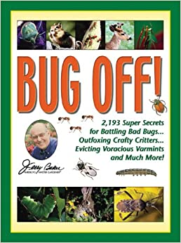 ^REPACK^ Jerry Baker's Bug Off!: 2,193 Super Secrets For Battling Bad Bugs, Outfoxing Crafty Critters, Evicting Voracious Varmints And Much More! (Jerry Baker Good Gardening Series). Roller Cookies nueva series respaldo