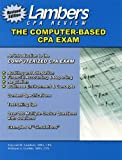 The Computer-Based CPA Examination : An Introduction to the Computerized CPA Exam, Lambers, Vincent, 1892115743
