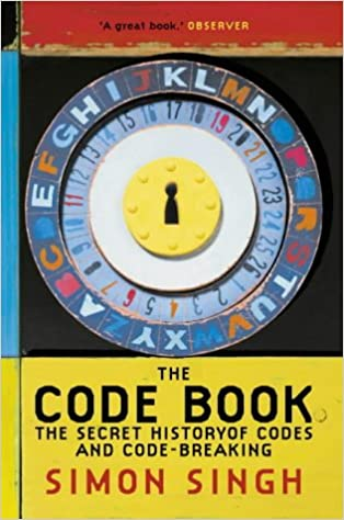 The code book - the secret history of codes and codebreaking by Simon Singh
