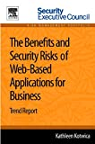 The Benefits and Security Risks of Web-Based Applications for Business, Kathleen Kotwica, 0124170013