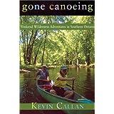 Gone Canoeing: Wilderness Weekends in Southern Ontario