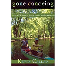 Gone Canoeing: Wilderness Weekends in Southern Ontario