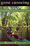 img - for Gone Canoeing: Wilderness Weekends in Southern Ontario book / textbook / text book