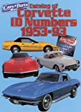 Catalog of Corvette Id Numbers 1953-93 (Cars & Parts Magazine Matching Numbers Series)