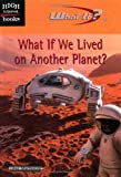 img - for What If We Lived on Another Planet? (What If?) book / textbook / text book