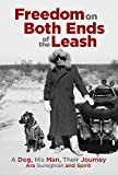 img - for Freedom on Both Ends of the Leash: A Dog, His Man, Their Journey book / textbook / text book