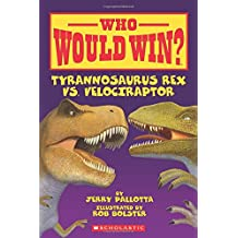Who Would Win?: Tyrannosaurus Rex vs. Velociraptor