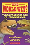 img - for Who Would Win? Tyrannosaurus Rex vs. Velociraptor book / textbook / text book