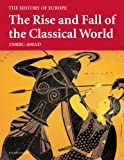 The Rise and Fall of the Classical World, Mitchell Beazley Editorial Staff, 1845331621