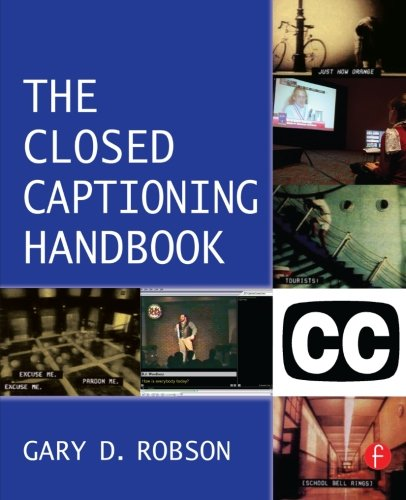 The Closed Captioning Handbook by Gary D Robson