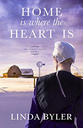 Home Is Where the Heart Is: The Dakota Series, Book 3