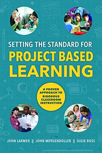 Setting the Standard for Project Based Learning: A Proven Approach to Rigorous Classroom Instruction by Buck Institute for Education John Larmer John Mergendoller Suzie Boss (2015-05-29) Paperback
