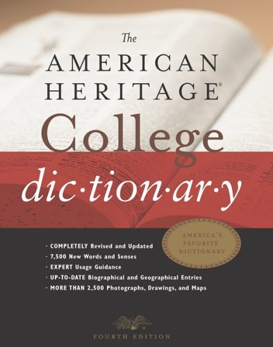 The American Heritage® College Dictionary, Fourth Edition (The American Heritage College Dictionary Fourth Edition)