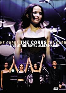 The Corrs Live at the Royal Albert Hall