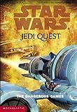The Dangerous Games (Star Wars: Jedi Quest)