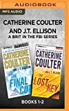 Catherine Coulter and J.T. Ellison A Brit in the FBI Series: Books 1-2: The Final Cut & The Lost Key