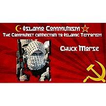 Islamo-Communism: The Communist Connection to Islamic Terrorism