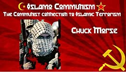 Islamo-Communism: The Communist Connection to Islamic Terrorism by [Morse, Chuck]