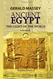 Ancient Egypt: the Light of the World: A Work of Reclamation and Restitution in Twelve Books. Volume 2