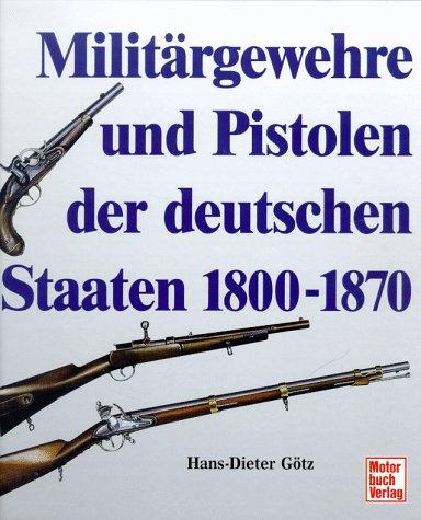 Militärgewehre und Pistolen der deutschen Staaten 1800-1870