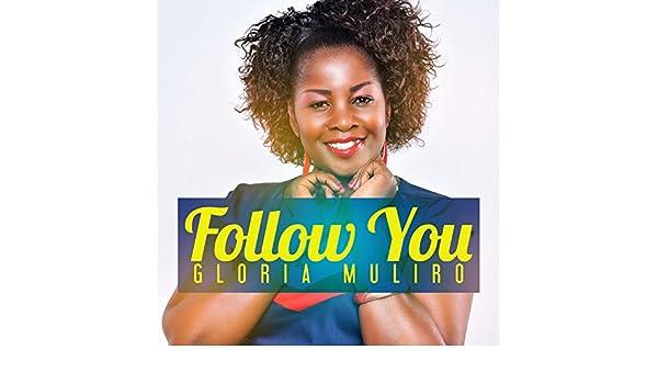 i will follow you gloria muliro