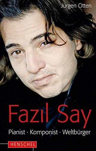 Fazil Say - Pianist, Komponist, Weltbürger