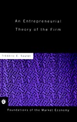 An Entrepreneurial Theory of the Firm (Routledge Foundations of the Market Economy)