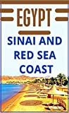 Egypt. Sinai Peninsula and Red Sea Coast: Best Places to Visit in Egypt. Sharm El Sheikh, Hurghada, Taba, Nuweiba, Dahab, Ras Sudr, Ain Sokhna, El Gouna, Sahl Hasheesh, Safaga, Marsa Alam & more.
