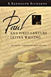 Paul and First-Century Letter Writing: Secretaries, Composition and Collection