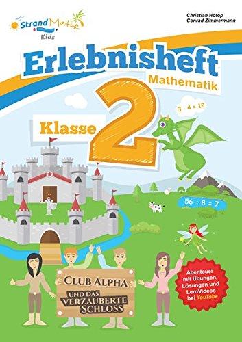 StrandMathe Mathematik Übungsheft Klasse 2 – Erlebnisheft – Multiplizieren und Dividieren: Club Alpha und das verzauberte Schloss (StrandMathe Übungshefte)