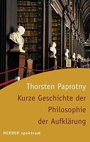 Kurze Geschichte der Philosophie der Aufklärung (Herder Spektrum)