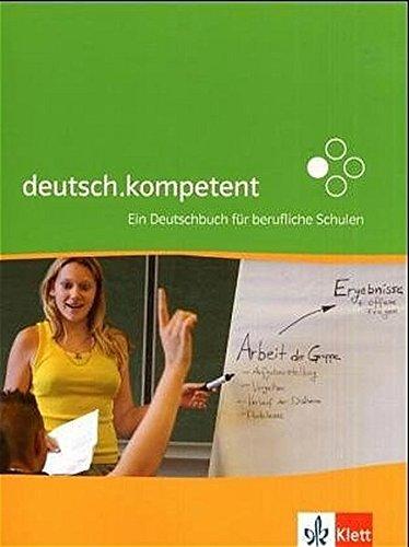 deutsch.kompetent: Ein Deutschbuch für berufliche Schulen.Schülerbuch Taschenbuch – 1. März 2005 Manfred Maier Klett 3128037108 Berufsschulbücher