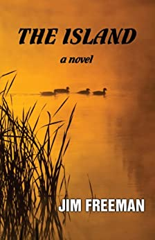 The Island: A Novel by [Freeman, Jim]