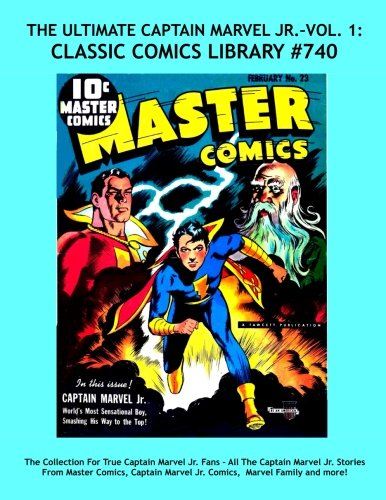 The Ultimate Captain Marvel Jr. Volume 1:  Highest Quality,Largest Collection - 390 Pages!: Highest Quality Reprints Available From World's Largest Classic Comics Library - CCL #740 ()