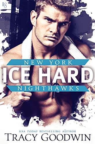 Ice Hard: A New York Nighthawks Novel by [Goodwin, Tracy]