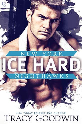 Ice Hard: A New York Nighthawks Novel by [Goodwin, Tracy]
