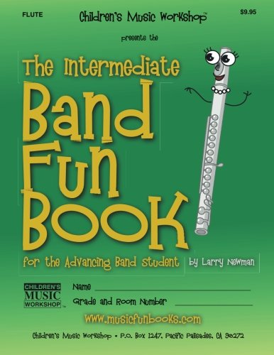 The Intermediate Band Fun Book (Flute): for the Advancing Band Student ()