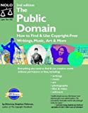 The Public Domain: How to Find and Use Copyright-Free Writings, Music, Art & More (Public Domain: How to Find & Use Copyright-Free Writings, Music, Art& More)