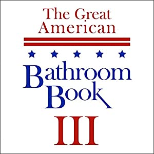 The Great American Bathroom Book, Volume 3: Summaries of All-Time Great Books Audiobook