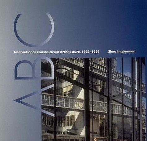 ABC: International Constructivist Architecture 1922-1939
