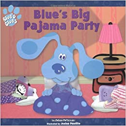 Blue S Big Pajama Party Blues Clues Adam Peltzman Jenine