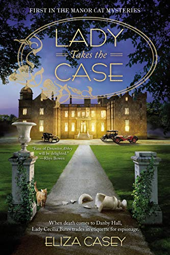 Lady Takes the Case (Manor Cat Mystery Book 1) by [Casey, Eliza]