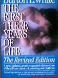 The First Three Years of Life, Burton L. White, 0133191877
