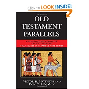 Old Testament Parallels: Laws And Stories from the Ancient Near East Victor H. Matthews and Don C. Benjamin