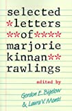 Selected Letters of Marjorie Kinnan Rawlings, , 0813008999