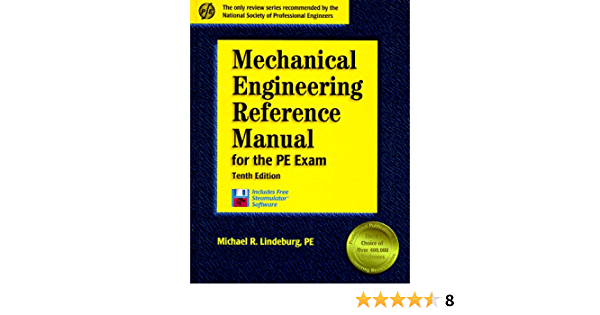 Mechanical Engineering Reference Manual For The Pe Exam 10th Edition Engineering Reference Manual Series Lindeburg Michael R 9781888577136 Amazon Com Books