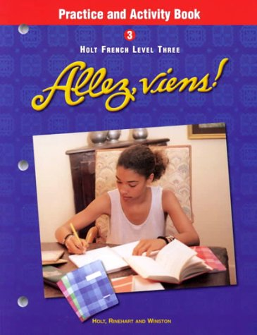 Holt Allez, viens!: Practice and Activity Book Level 3