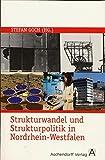 Strukturwandel und Strukturpolitik in Nordrhein-Westfalen (Schriften zur politischen Landeskunde Nordrhein-Westfalens)
